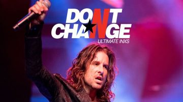 Don't Change - Ultimate INXS ★ Bay Central Tav | Hervey Bay, QLD